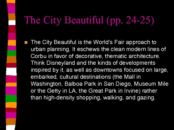 The City Beautiful (pp. 24 -25) n The City Beautiful is the World's Fair