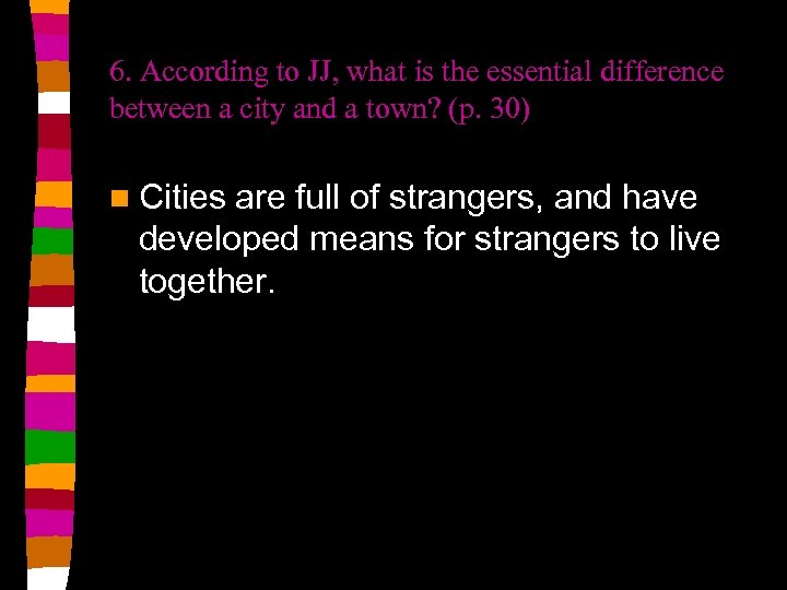 6. According to JJ, what is the essential difference between a city and a