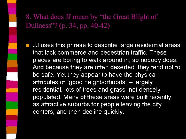 """8. What does JJ mean by """"the Great Blight of Dullness""""? (p. 34, pp."""