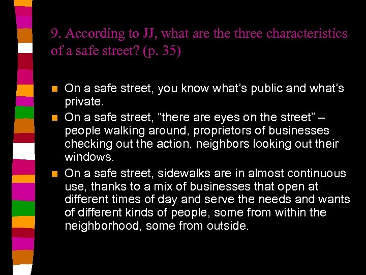 9. According to JJ, what are three characteristics of a safe street? (p. 35)
