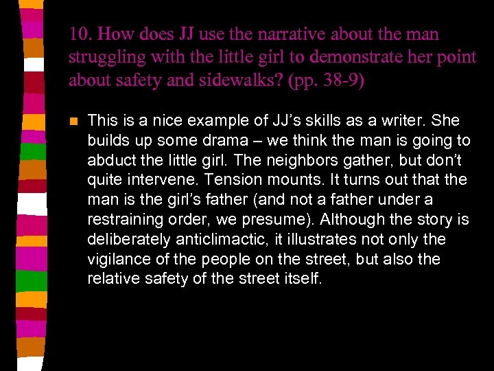 10. How does JJ use the narrative about the man struggling with the little