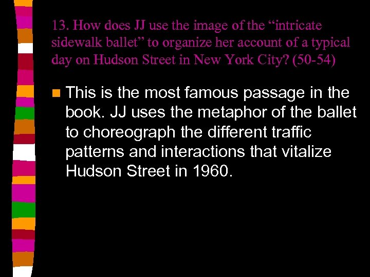 """13. How does JJ use the image of the """"intricate sidewalk ballet"""" to organize"""