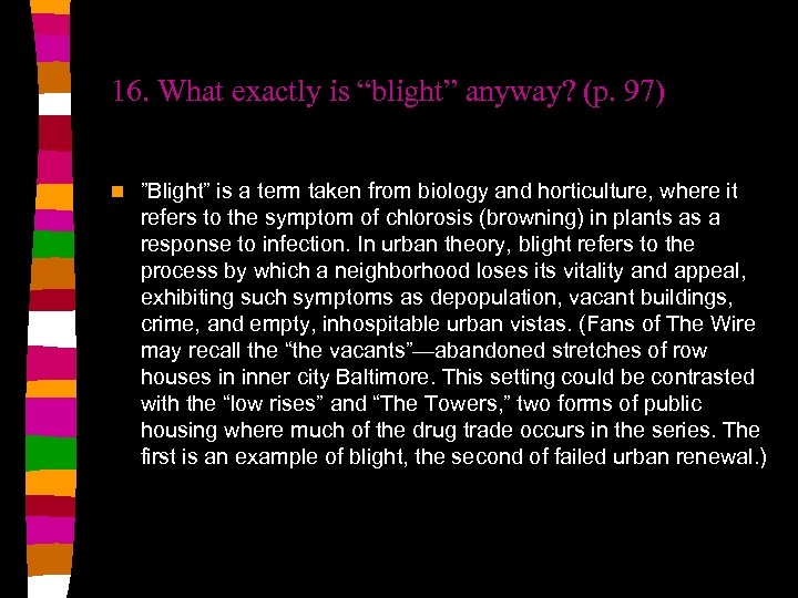 """16. What exactly is """"blight"""" anyway? (p. 97) n """"Blight"""" is a term taken"""