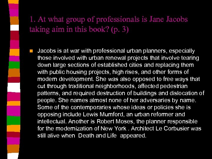 1. At what group of professionals is Jane Jacobs taking aim in this book?