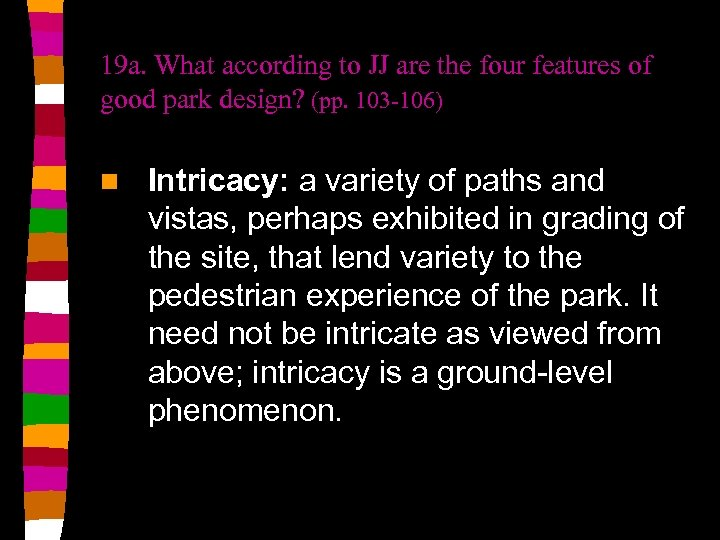 19 a. What according to JJ are the four features of good park design?