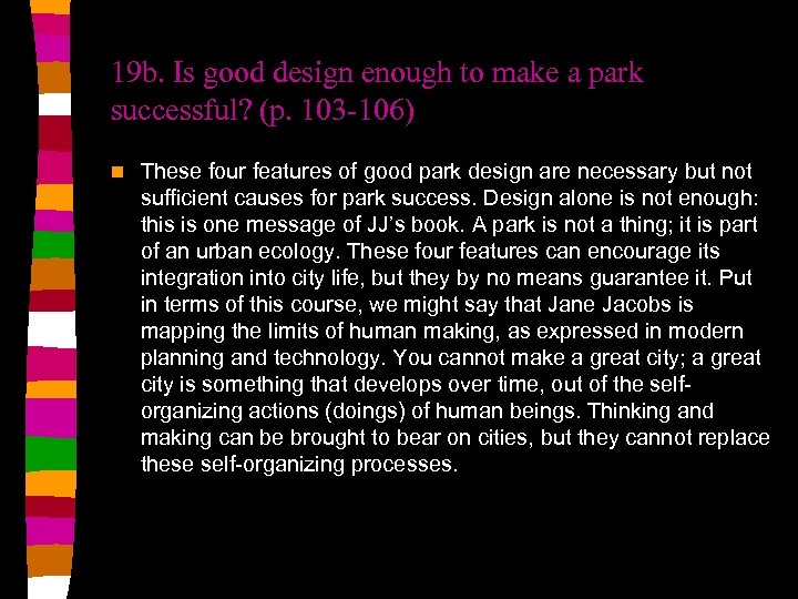 19 b. Is good design enough to make a park successful? (p. 103 -106)