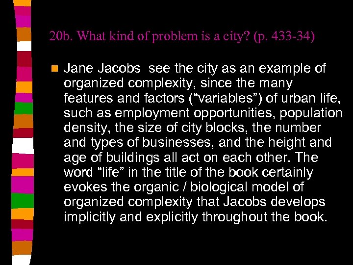 20 b. What kind of problem is a city? (p. 433 -34) n Jane