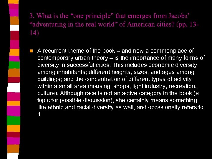 """3. What is the """"one principle"""" that emerges from Jacobs' """"adventuring in the real"""
