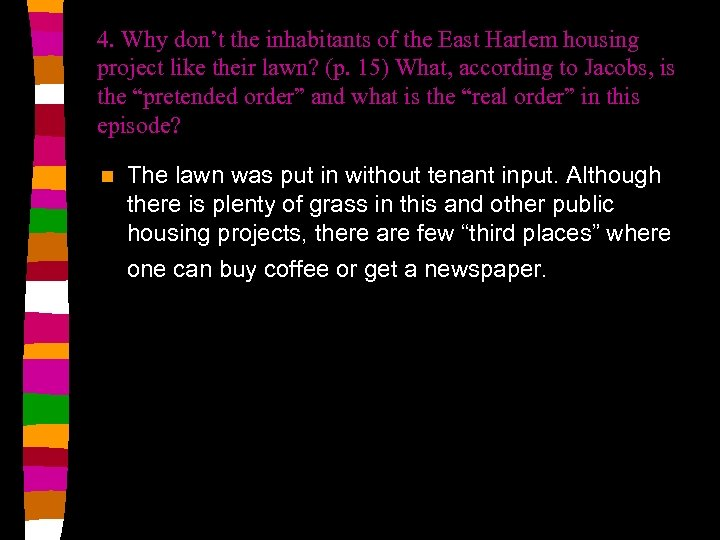4. Why don't the inhabitants of the East Harlem housing project like their lawn?