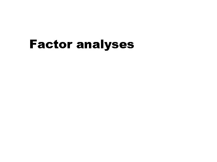 Factor analyses