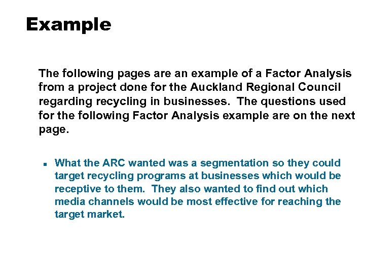 Example The following pages are an example of a Factor Analysis from a project