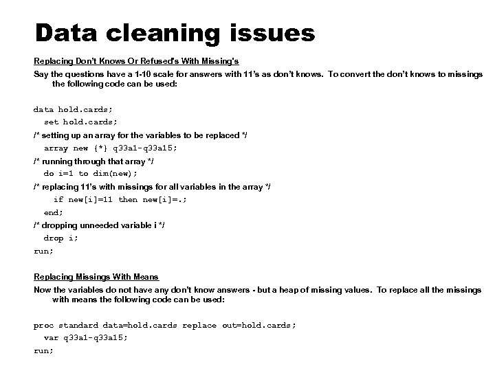 Data cleaning issues Replacing Don't Knows Or Refused's With Missing's Say the questions have
