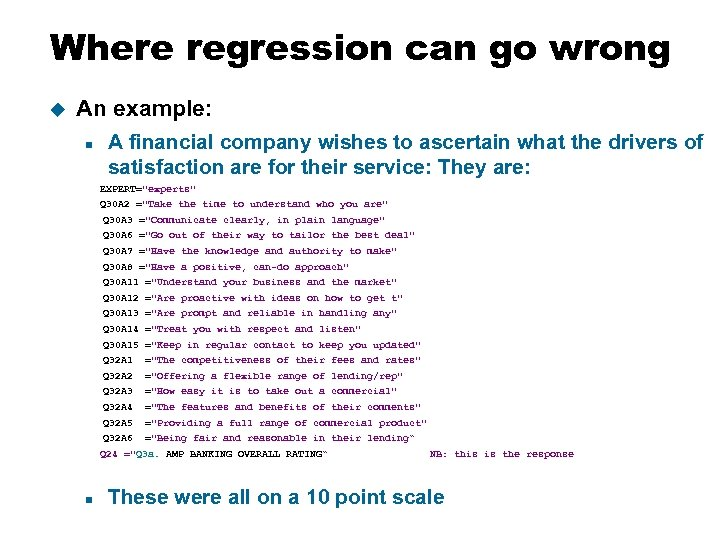 Where regression can go wrong u An example: n A financial company wishes to