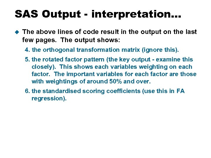 SAS Output - interpretation… u The above lines of code result in the output