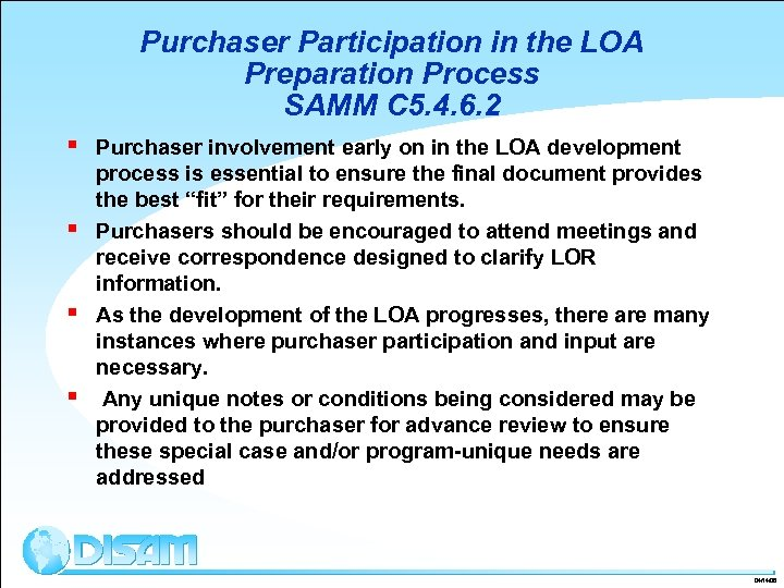 Purchaser Participation in the LOA Preparation Process SAMM C 5. 4. 6. 2 §