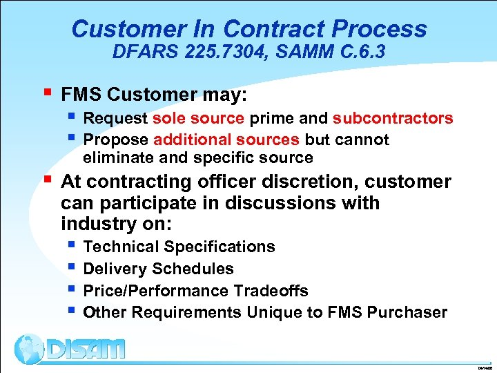 Customer In Contract Process DFARS 225. 7304, SAMM C. 6. 3 § § FMS