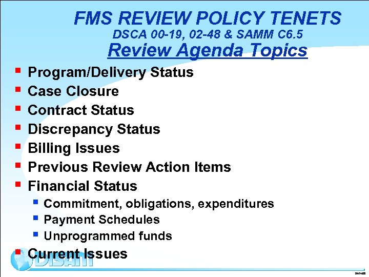 FMS REVIEW POLICY TENETS DSCA 00 -19, 02 -48 & SAMM C 6. 5