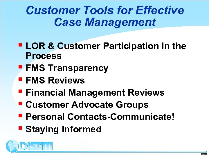 Customer Tools for Effective Case Management § LOR & Customer Participation in the Process