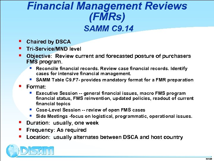Financial Management Reviews (FMRs) SAMM C 9. 14 § § § Chaired by DSCA