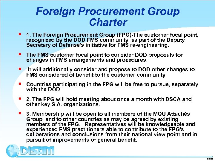 Foreign Procurement Group Charter § 1. The Foreign Procurement Group (FPG)-The customer focal point,