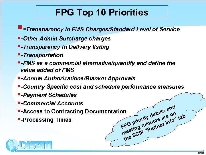 FPG Top 10 Priorities §-Transparency in FMS Charges/Standard Level of Service §-Other Admin Surcharges