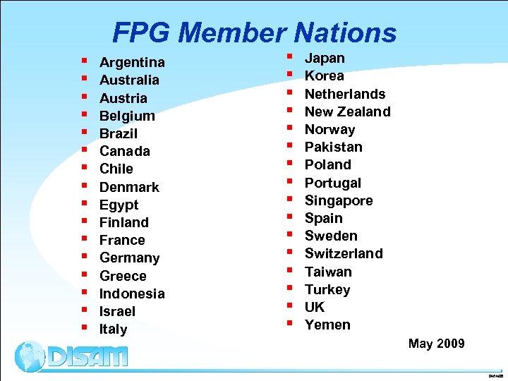 FPG Member Nations § § § § Argentina Australia Austria Belgium Brazil Canada Chile