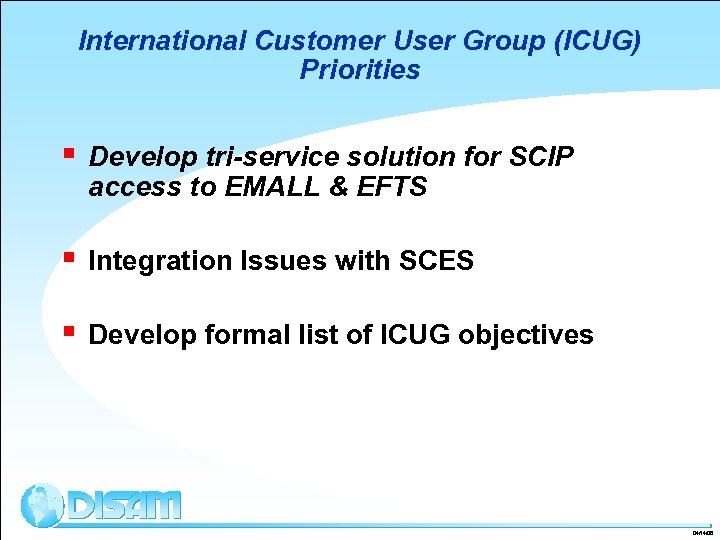 International Customer User Group (ICUG) Priorities § Develop tri-service solution for SCIP access to