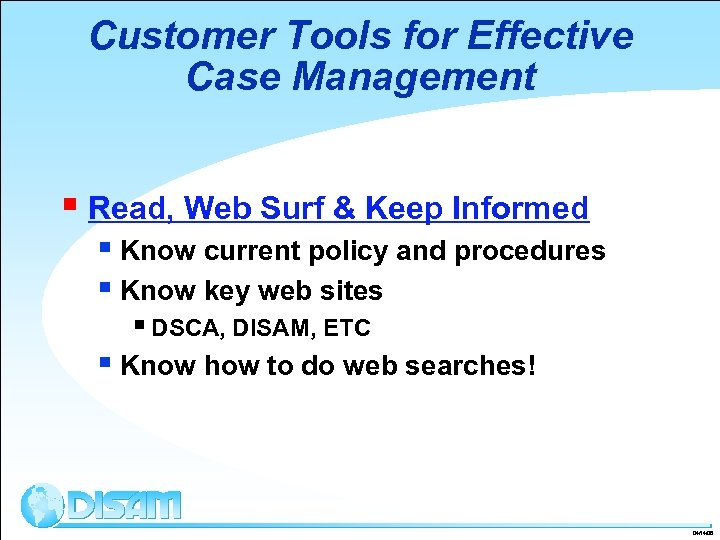 Customer Tools for Effective Case Management § Read, Web Surf & Keep Informed §