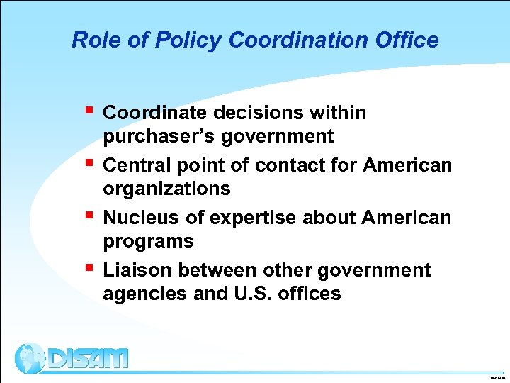 Role of Policy Coordination Office § § Coordinate decisions within purchaser's government Central point
