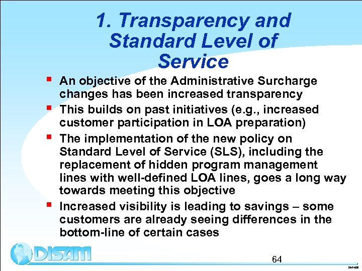 § § 1. Transparency and Standard Level of Service An objective of the Administrative
