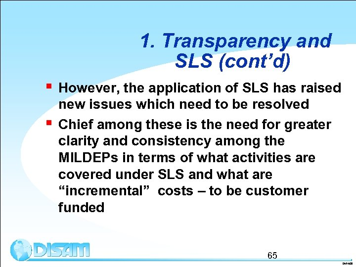 1. Transparency and SLS (cont'd) § § However, the application of SLS has raised