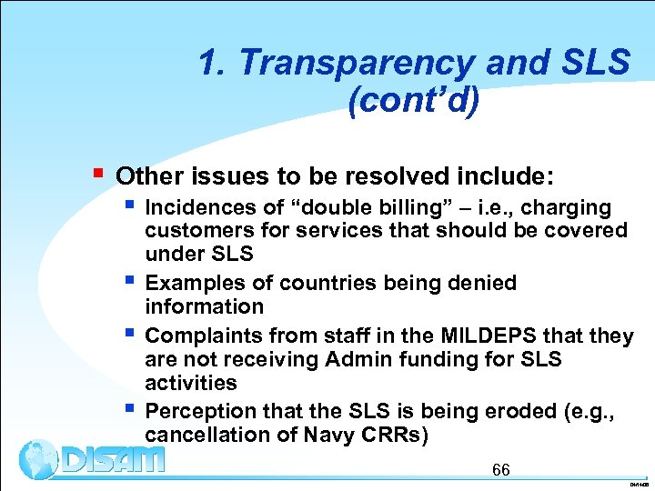 1. Transparency and SLS (cont'd) § Other issues to be resolved include: § Incidences