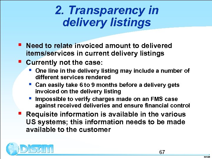 2. Transparency in delivery listings § § Need to relate invoiced amount to delivered