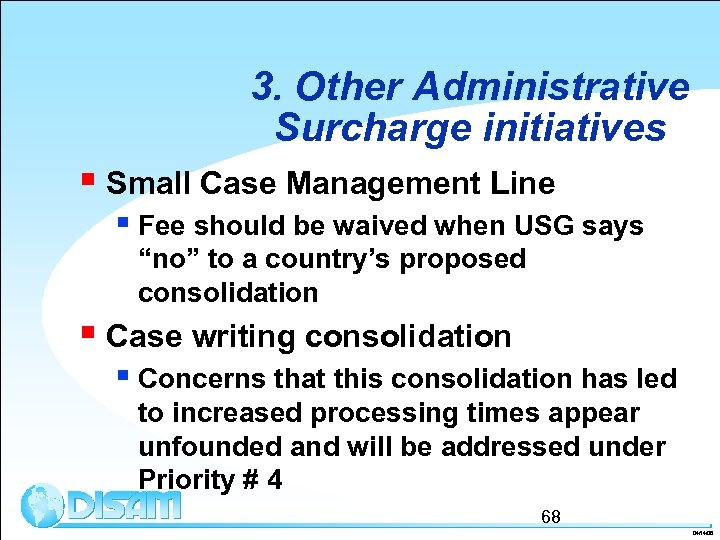 3. Other Administrative Surcharge initiatives § Small Case Management Line § Fee should be