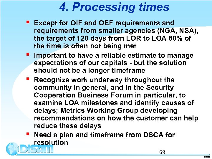 4. Processing times § § Except for OIF and OEF requirements and requirements from