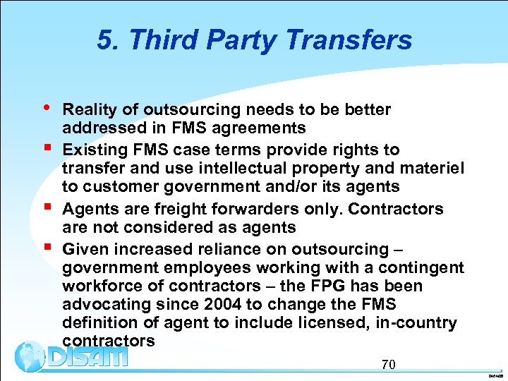 5. Third Party Transfers • § § § Reality of outsourcing needs to be