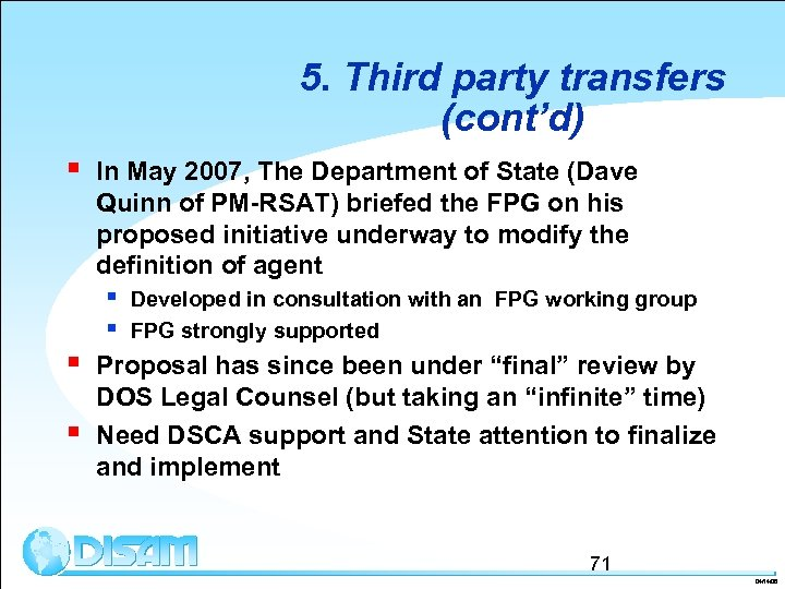 5. Third party transfers (cont'd) § In May 2007, The Department of State (Dave
