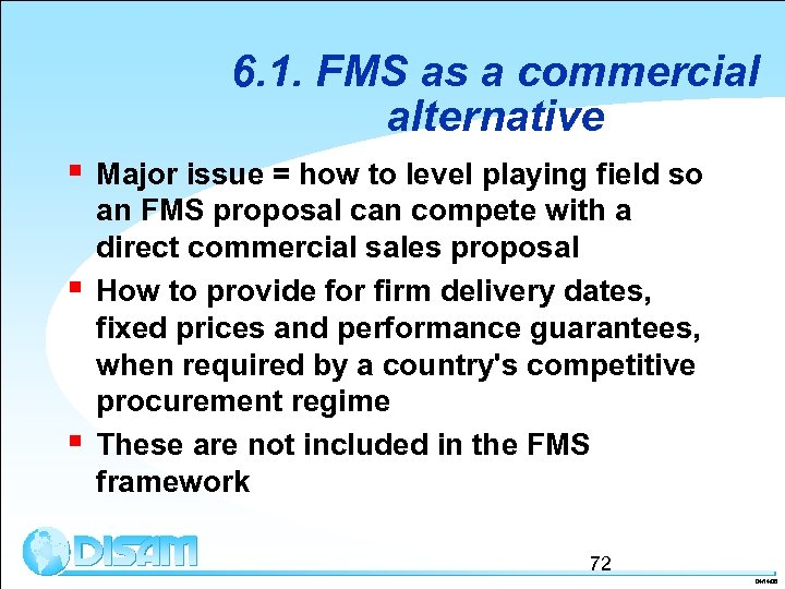 6. 1. FMS as a commercial alternative § § § Major issue = how