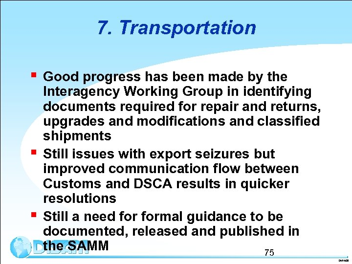 7. Transportation § § § Good progress has been made by the Interagency Working