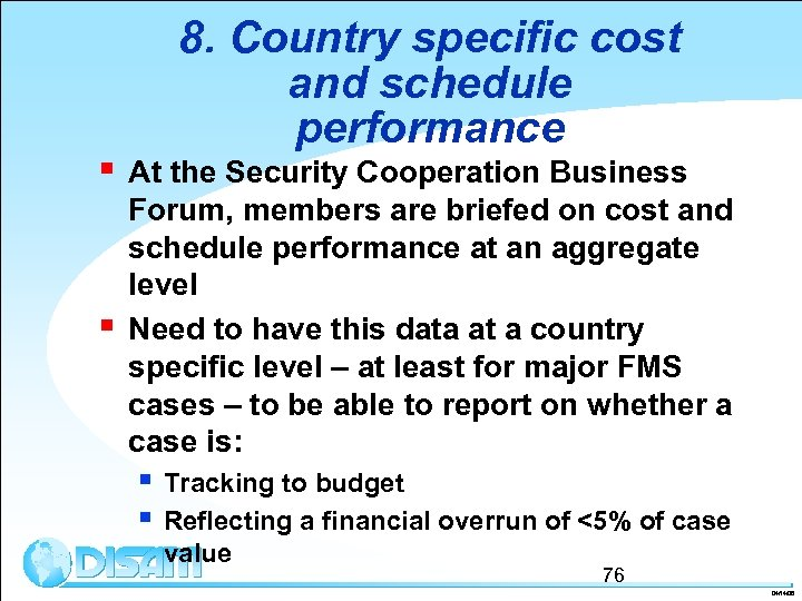 § § 8. Country specific cost and schedule performance At the Security Cooperation Business