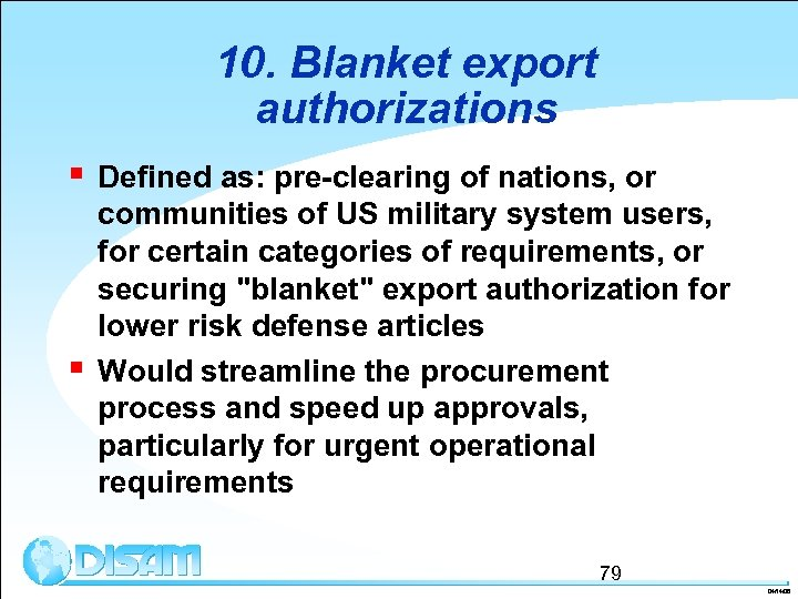 10. Blanket export authorizations § § Defined as: pre-clearing of nations, or communities of