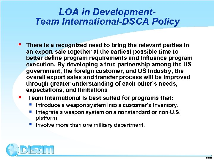 LOA in Development. Team International-DSCA Policy § § There is a recognized need to
