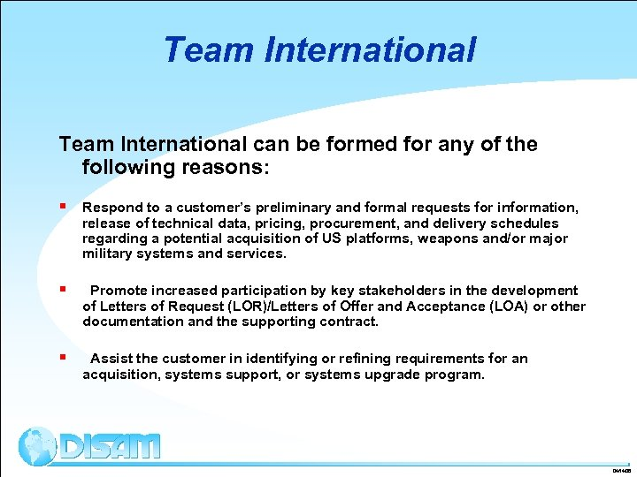 Team International can be formed for any of the following reasons: § Respond to