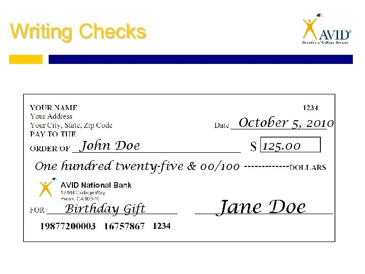 Writing Checks October 5, 2010 John Doe 125. 00 One hundred twenty-five & 00/100