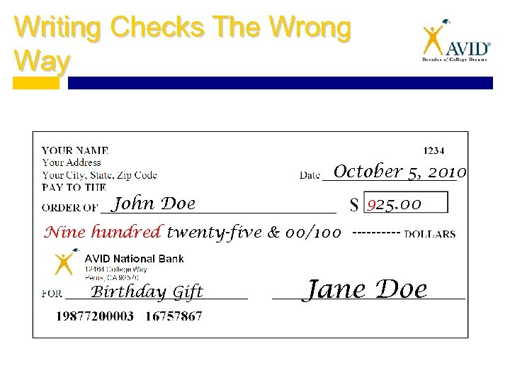 Writing Checks The Wrong Way October 5, 2010 John Doe 925. 00 Nine hundred