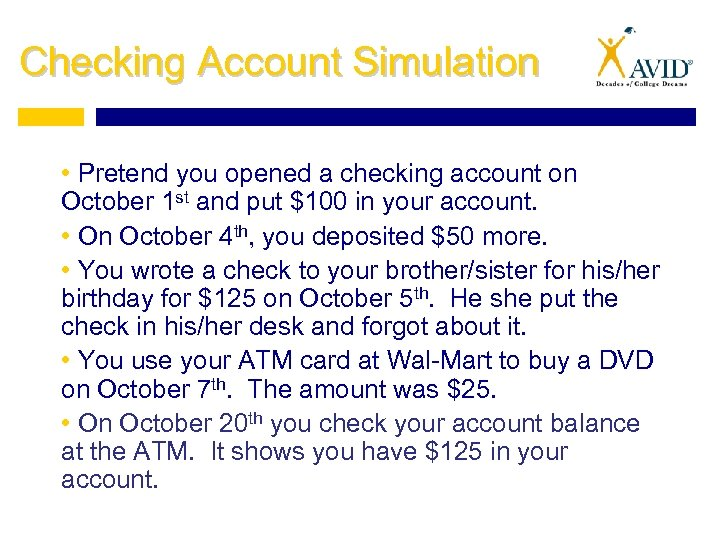 Checking Account Simulation • Pretend you opened a checking account on October 1 st
