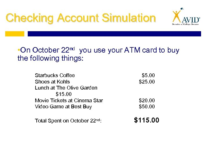 Checking Account Simulation • On October 22 nd you use your ATM card to