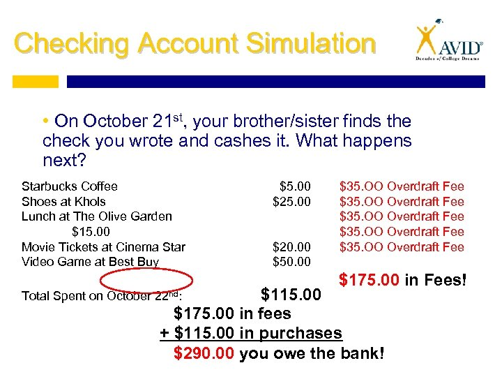Checking Account Simulation • On October 21 st, your brother/sister finds the check you