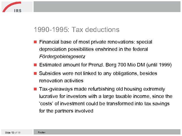 1990 -1995: Tax deductions n Financial base of most private renovations: special depreciation possibilities
