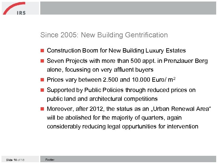 Since 2005: New Building Gentrification n Construction Boom for New Building Luxury Estates n